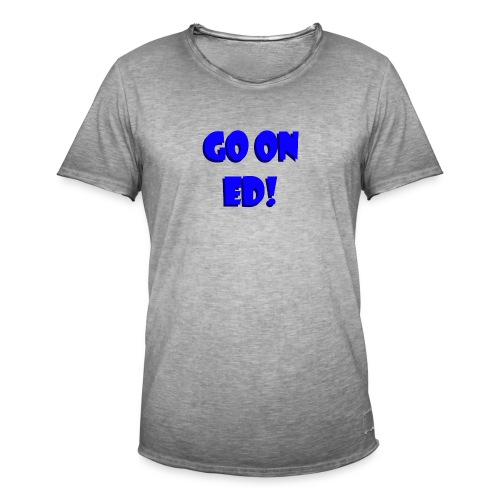 Go on Ed - Men's Vintage T-Shirt