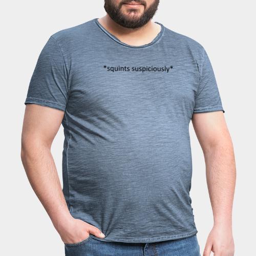 Squints Suspiciously Black - Men's Vintage T-Shirt