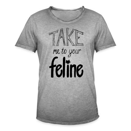Take Me To Your Feline! - Men's Vintage T-Shirt