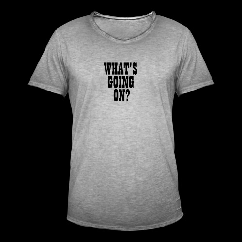 What's Going On? The Snuts - Men's Vintage T-Shirt
