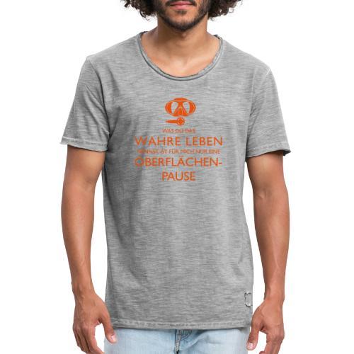 Das Wahre Leben? Nur Oberflächenpause! - Männer Vintage T-Shirt