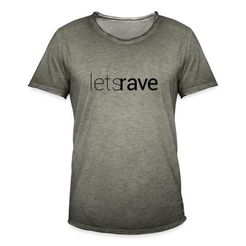 letsrave - Männer Vintage T-Shirt