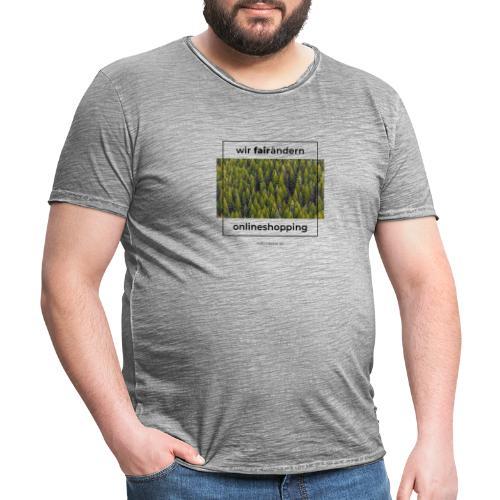 Wir FairÄndern Onlineshopping - Wald - Männer Vintage T-Shirt
