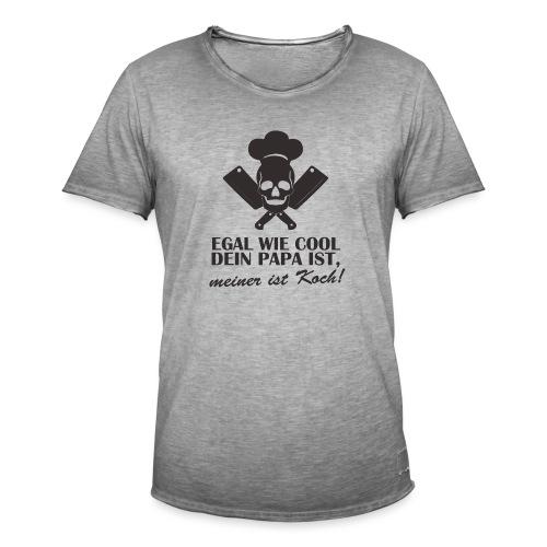 Egal wie cool Dein Papa ist, meiner ist Koch - Männer Vintage T-Shirt