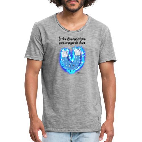 Técnica ultra magnetismo para conseguir mi plaza - Camiseta vintage hombre