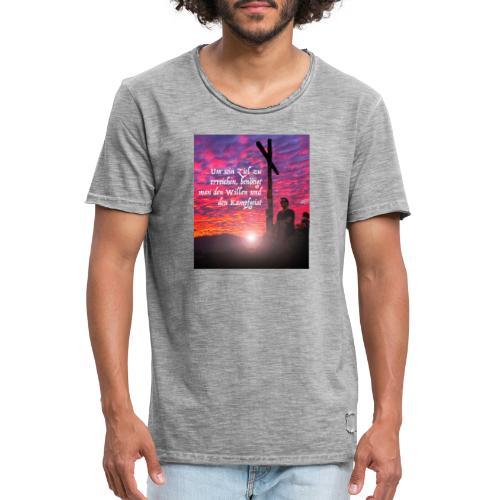 Um sein Ziel zu erreichen benötigt man den Willen - Männer Vintage T-Shirt