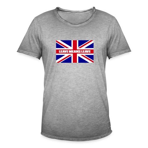 Brexit - Leave Means Leave - Men's Vintage T-Shirt