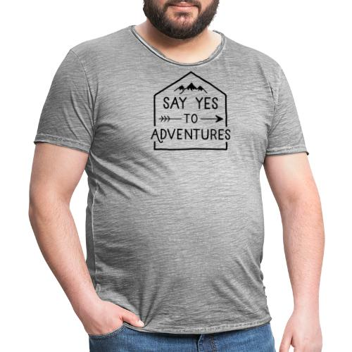 Say yes to Adventures - Männer Vintage T-Shirt