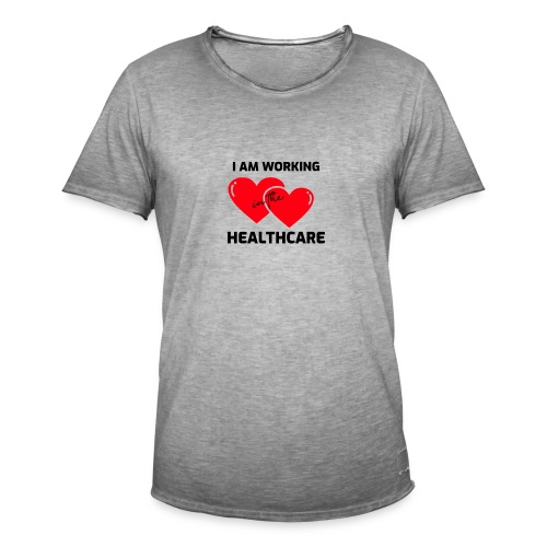 I am working in the healthcare - Mannen Vintage T-shirt