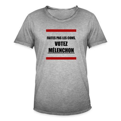 Faites pas les cons, votez Mélenchon - T-shirt vintage Homme