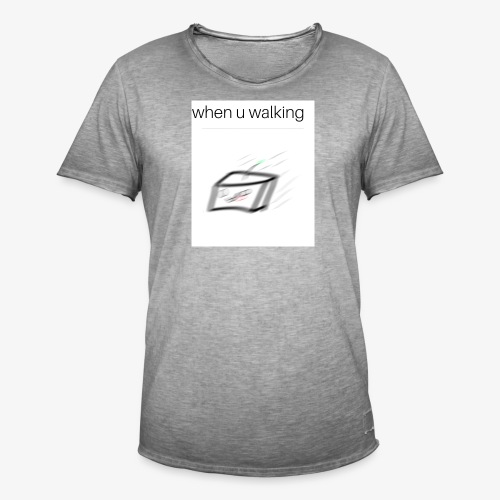 when you walking meme - T-shirt vintage Homme