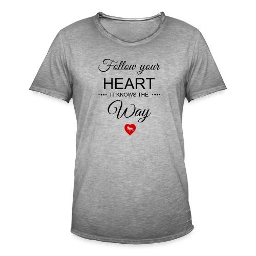 follow your heartbesser - Männer Vintage T-Shirt
