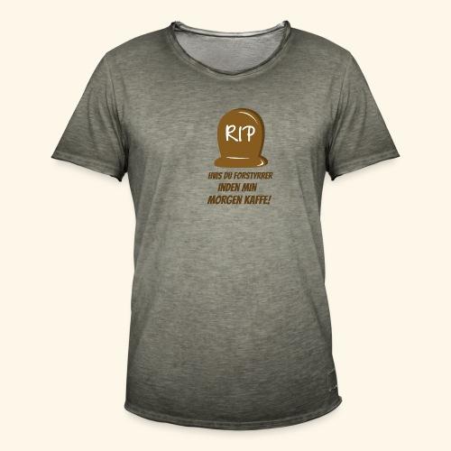 RIP, hvis du forstyrrer inden min morgen kaffe - Herre vintage T-shirt