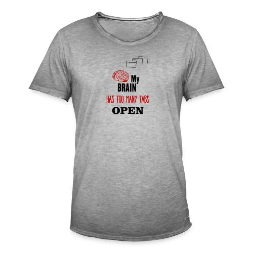 My Brain Has Too Many Tabs Open - Männer Vintage T-Shirt