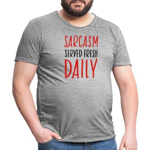 sarcasm served fresh daily - Mannen Vintage T-shirt