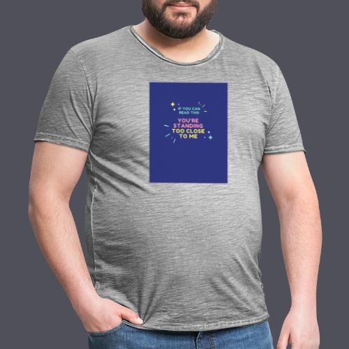 Standing too close T-shirt - Men's Vintage T-Shirt