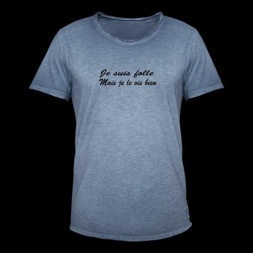 je suis folle - T-shirt vintage Homme