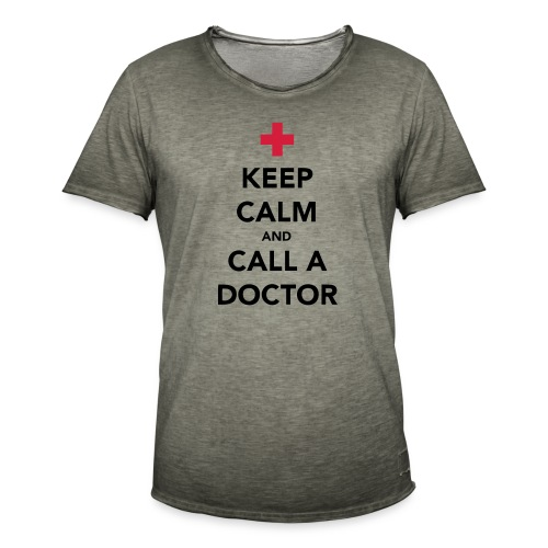 Keep Calm and Call a Doctor - Men's Vintage T-Shirt