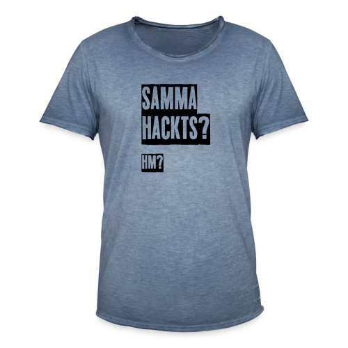 Samma Hackts (Spruch) - Männer Vintage T-Shirt