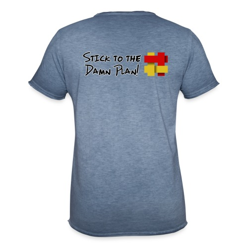 Stick to the Damn Plan - Men's Vintage T-Shirt