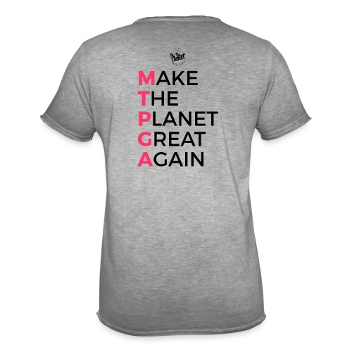 MakeThePlanetGreatAgain lettering behind - Men's Vintage T-Shirt