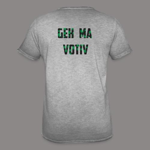 Geh ma Votiv - Männer Vintage T-Shirt