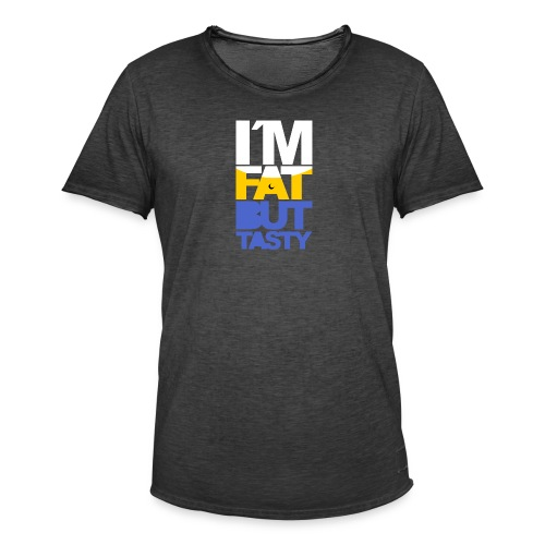 I´m fat but tasty - Camiseta vintage hombre