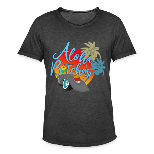 Aloha B*tches - Männer Vintage T-Shirt