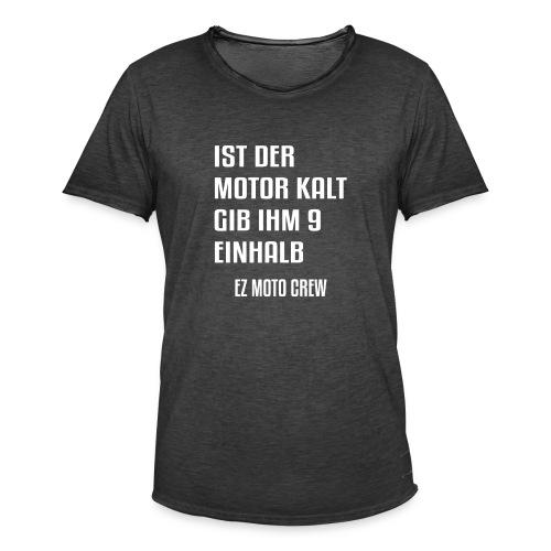 Ist der Motor kalt, gib ihm 9,5 | EZ MOTO CREW - Männer Vintage T-Shirt