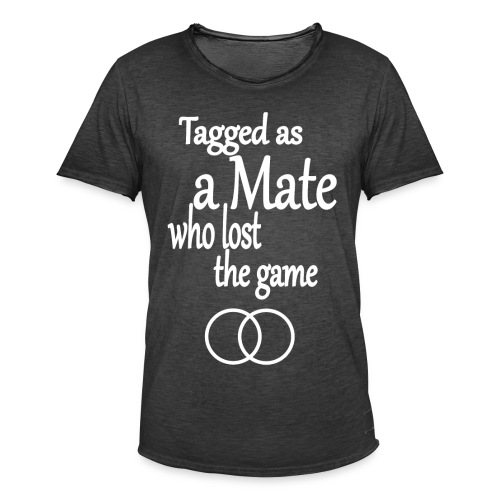 Tagged as a Mate who lost the game - Männer Vintage T-Shirt