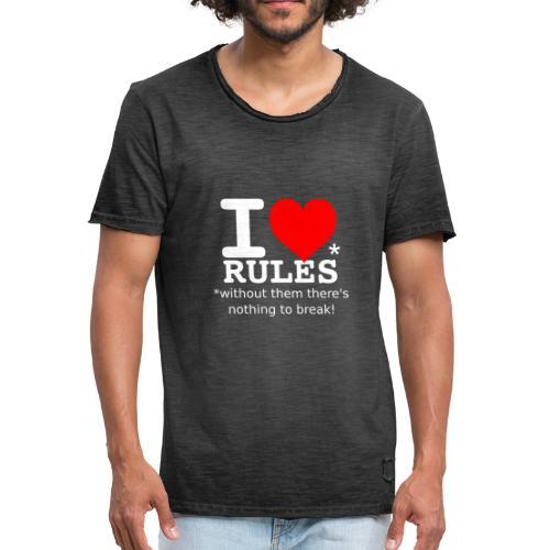 I love rules white - Men's Vintage T-Shirt