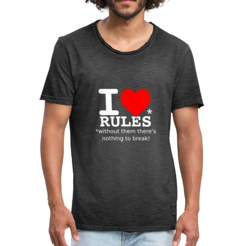 I love rules white - Men's Vintage T-Shirt