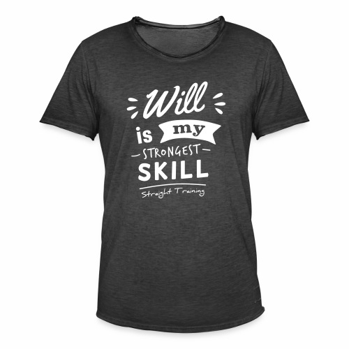 Will is my strongest skill - Männer Vintage T-Shirt