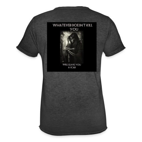 WHATEVER DOESN'T KILL YOU IS GONNA LEAVE A SCAR - Men's Vintage T-Shirt