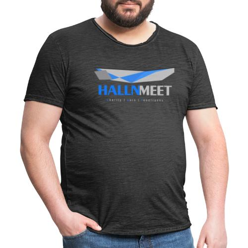 hallnmeet graue schrift - Männer Vintage T-Shirt