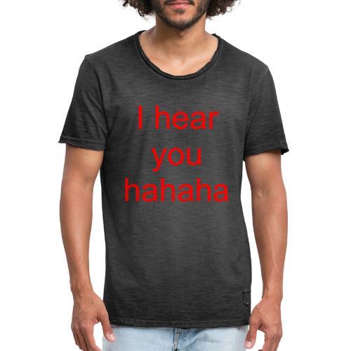 i hear you - Männer Vintage T-Shirt