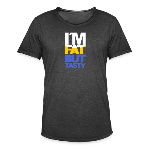 I´m fat but tasty - Camiseta vintage hombre