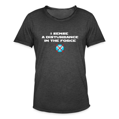 I Sense a Disturbance in the Force T-Shirt - Maglietta vintage da uomo