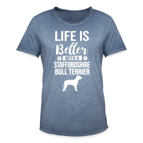 LIFE IS BETTER -STAFFORDSHIR BULLTERRIER - Männer Vintage T-Shirt