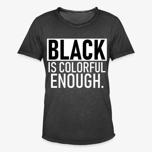 Zwart is kleurrijk genoeg - Mannen Vintage T-shirt