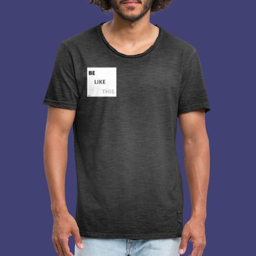 Be Like This - Camiseta vintage hombre