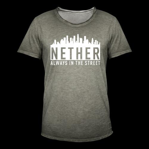 Nether - Always in the Street - Maglietta vintage da uomo