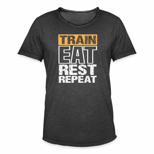 Train, Eat, Rest, Repeat - Training T-Shirt - Männer Vintage T-Shirt