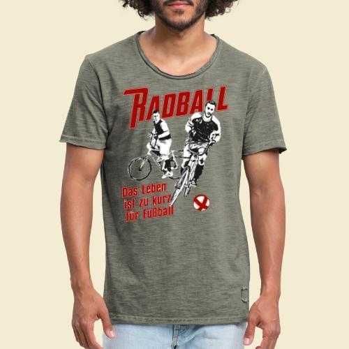 Radball | Das Leben ist zu kurz für Fußball - Männer Vintage T-Shirt