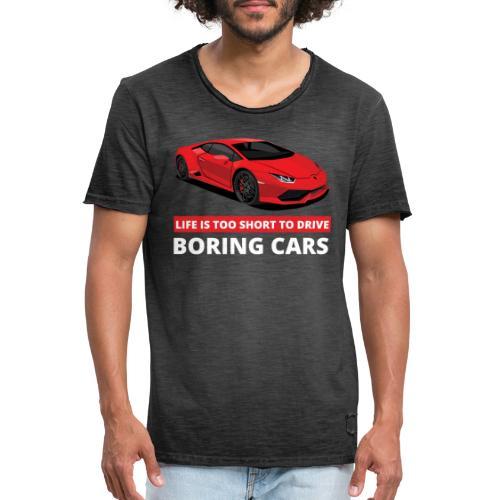 Life is too short to drive boring cars - Vintage-T-skjorte for menn