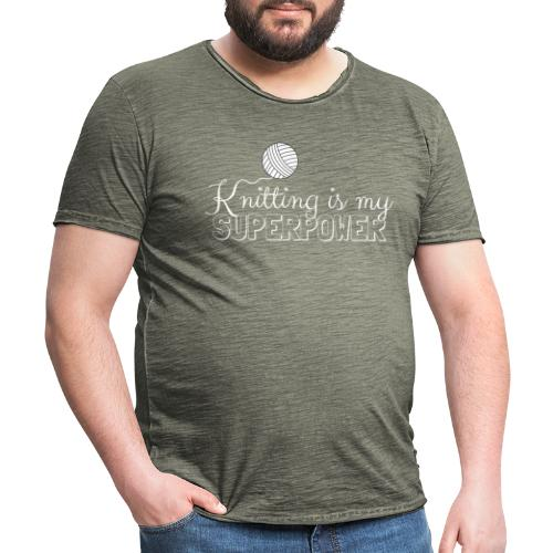 Knitting Is My Superpower - Men's Vintage T-Shirt