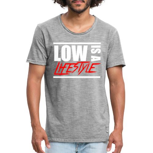 Low is a Lifestyle - Männer Vintage T-Shirt