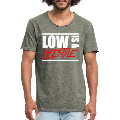 Low is a Lifestyle - Männer Vintage T-Shirt