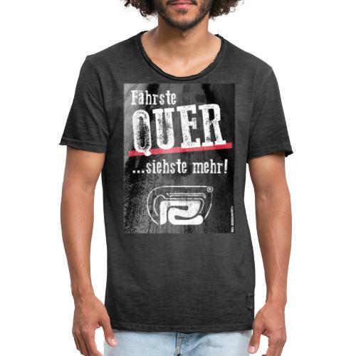 Fährste Quer - siehste mehr! - Männer Vintage T-Shirt