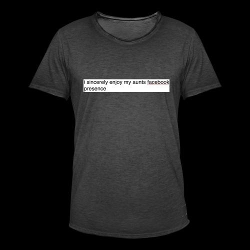 aunty irene is fine on Facebook generally - Men's Vintage T-Shirt